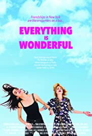 Everything Is Wonderful(2017) Poster - Movie Forum, Cast, Reviews