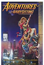 Adventures in Babysitting (1987) Poster - Movie Forum, Cast, Reviews