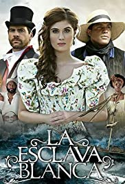 La esclava blanca Poster - TV Show Forum, Cast, Reviews