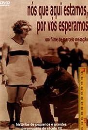 Nós Que Aqui Estamos por Vós Esperamos(1999) Poster - Movie Forum, Cast, Reviews