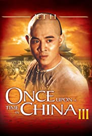 Once Upon a Time in China III (1993) Poster - Movie Forum, Cast, Reviews