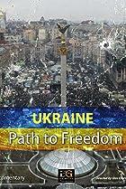 Image of Ukraine: Path to Freedom
