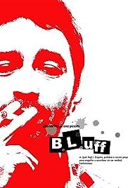 Bluff(2007) Poster - Movie Forum, Cast, Reviews