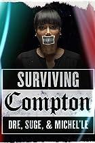 Image of Surviving Compton: Dre, Suge & Michel'le
