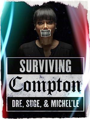 Surviving Compton: Dre, Suge & Michel'le (2016)