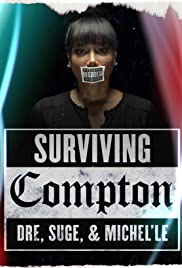 Surviving Compton: Dre, Suge & Michel'le (2016) Poster - Movie Forum, Cast, Reviews