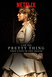 I Am the Pretty Thing That Lives in the House Poster
