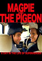Magpie and the Pigeon: A day in the life of Superheroes