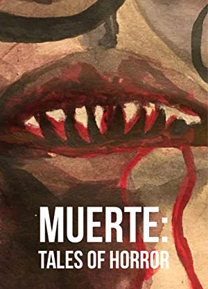 Muerte: Tales of Horror (2018)