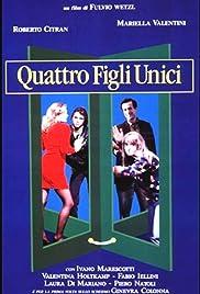 Quattro figli unici Poster
