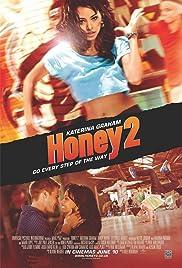 Honey 2(2011) Poster - Movie Forum, Cast, Reviews