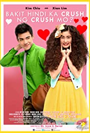 Bakit hindi ka crush ng crush mo? (2013) Poster - Movie Forum, Cast, Reviews