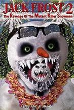 Primary image for Jack Frost 2: Revenge of the Mutant Killer Snowman