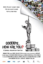Image of Goodbye, How Are You?