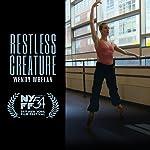 Restless Creature Wendy Whelan(2017)