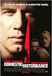 Domestic Disturbance (2001) Poster - Movie Forum, Cast, Reviews