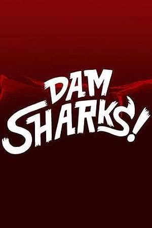 Dam Sharks (2016)