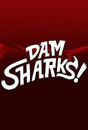 Dam Sharks(2016) Poster - Movie Forum, Cast, Reviews