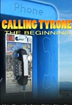 Calling Tyrone: The Beginning