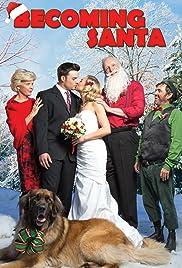 Becoming Santa(2015) Poster - Movie Forum, Cast, Reviews