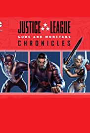 Justice League: Gods and Monsters Chronicles Poster - TV Show Forum, Cast, Reviews