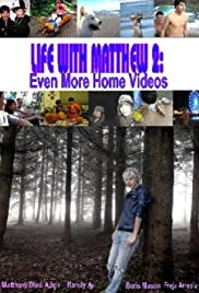 Life with Matthew 2: Even More Home Videos Poster