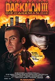 Darkman III: Die Darkman Die (1996) Poster - Movie Forum, Cast, Reviews