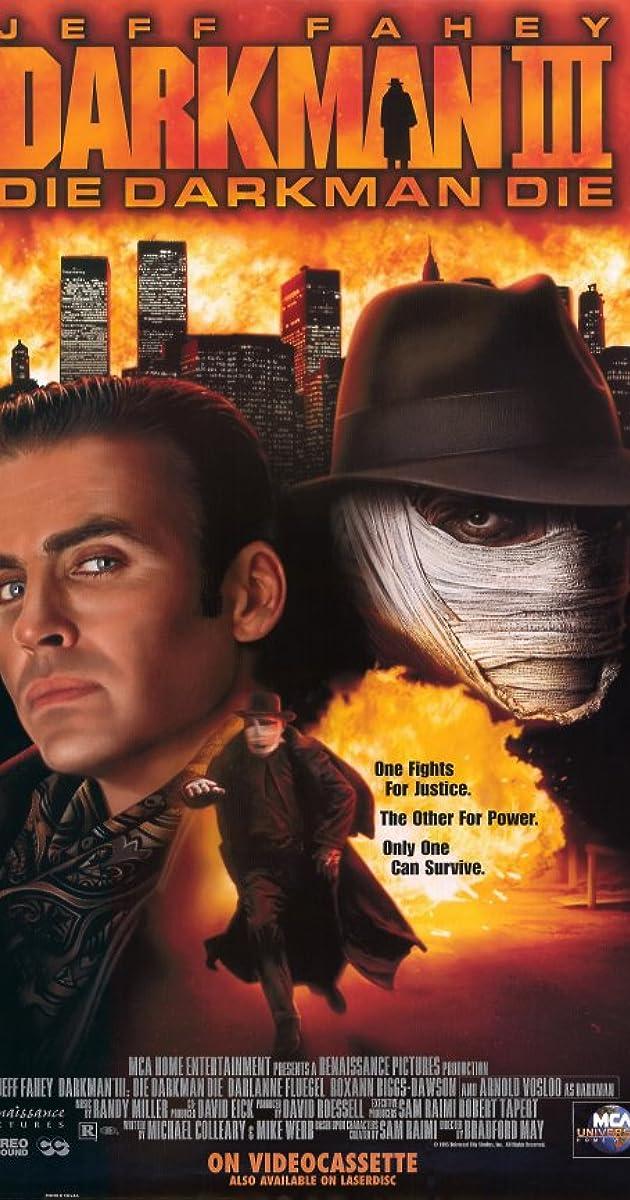 Darkman III: Die Darkman Die (Video 1996) - IMDb $700 Million