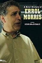 Image of A Brief History of Errol Morris