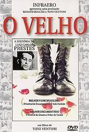 O Velho - A História de Luiz Carlos Prestes Poster