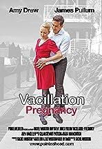 Vacillation: Pregnancy
