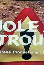A Hole Lot of Trouble