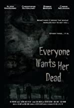 Everyone Wants Her Dead