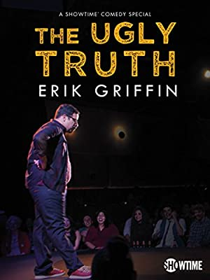 Erik Griffin: The Ugly Truth (2017)