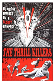 The Thrill Killers (1964) Poster - Movie Forum, Cast, Reviews