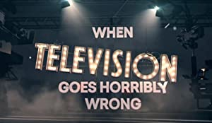 When Television Goes Horribly Wrong (2016)