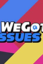 Primary image for We Got Issues