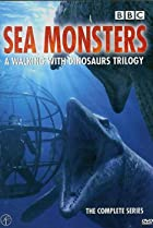Image of Sea Monsters: A Walking with Dinosaurs Trilogy