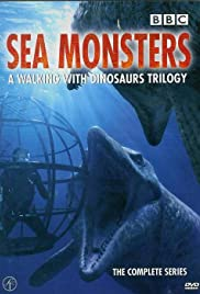 Sea Monsters: A Walking with Dinosaurs Trilogy Poster - TV Show Forum, Cast, Reviews