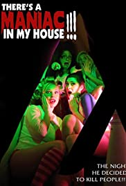 There's a Maniac in My House!!! Poster