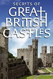 Secrets of Great British Castles Poster - TV Show Forum, Cast, Reviews