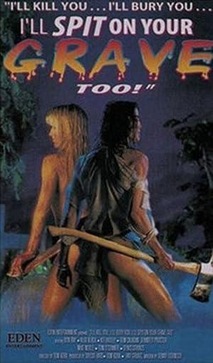 I'll Kill You… I'll Bury You… I'll Spit on Your Grave Too! (2000)