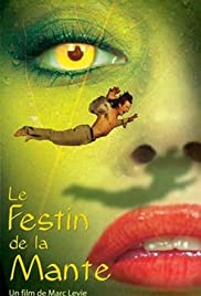 Le festin de la mante (2004) Poster - Movie Forum, Cast, Reviews