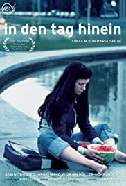 In den Tag hinein (2001) Poster - Movie Forum, Cast, Reviews
