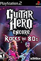 Image of Guitar Hero Encore: Rocks the 80's
