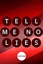 Tell Me No Lies (2007) Poster - Movie Forum, Cast, Reviews