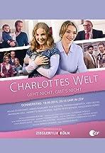 Charlottes Welt - Geht nicht, gibt's nicht