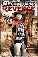 Calamity Jane s Revenge(2015)