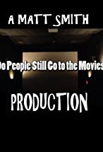 Primary image for Do people still go to the movies?