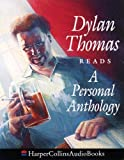 Dylan Thomas reads a personal anthology